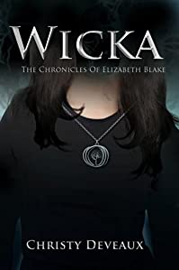 Wicka: The Chronicles Of Elizabeth Blake by Christy Deveaux ebook deal