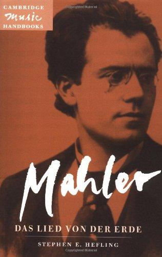 Mahler: Das Lied von der Erde (The Song of the Earth) (Cambridge Music Handbooks)