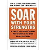 [ Soar with Your Strengths: A Simple Yet Revolutionary Philosophy of Business and Management ] BY Clifton, Donald O ( Author ) ON Dec-09-1995 Paperback
