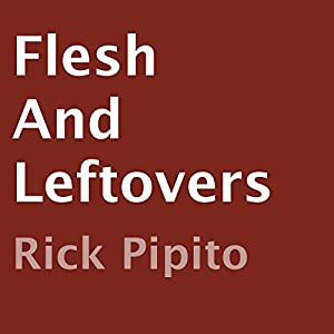 Flesh and Leftovers Audiobook