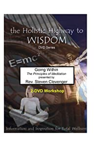 Going Within: The Principles of Meditation