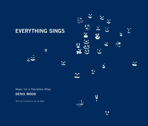 Everything Sings: Maps for a Narrative Atlas