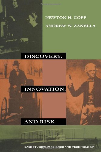 Discovery, Innovation, And Risk: Case Studies In Science And Technology (New Liberal Arts)