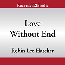 Love Without End (       UNABRIDGED) by Robin Lee Hatcher Narrated by Therese Plummer