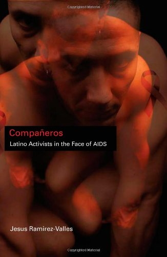 Companeros: Latino Activists in the Face of AIDS (Latinos...