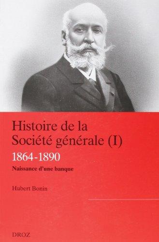 histoire-de-la-societe-generale-tome-1-1864-1890-la-naissance-dune-banque-moderne