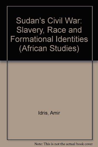 Sudan's Civil War: Slavery, Race and Formational Identities (African Studies)