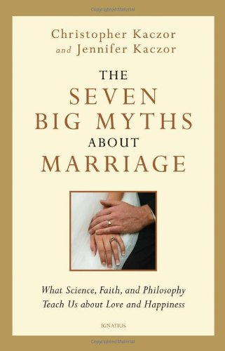 Image for publication on The Seven Big Myths about Marriage: Wisdom from Faith, Philosophy, and Science about Happiness and Love