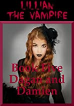 Dagan And Damien: A Young Adult Vampire Romance (lillian The Vampire Book 5)