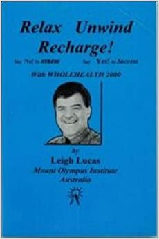 Relax unwind recharge leigh lucas 9780846452201 amazon for Read unwind online free