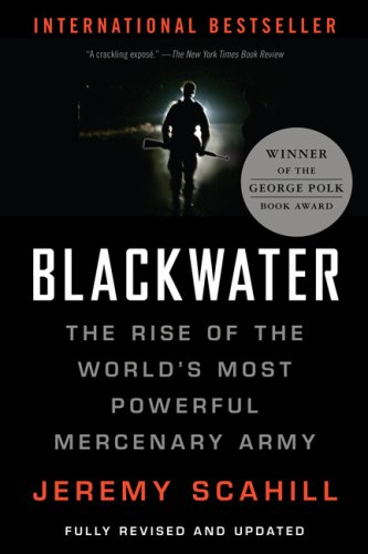 Blackwater. The rise of the world's most powerful mercenary army