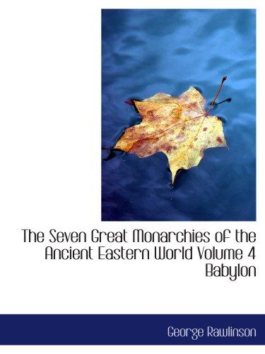 Die sieben großen Monarchien der alten östlichen Welt-Band 4-Babylon