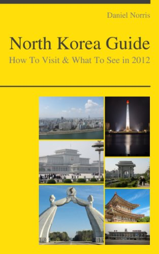 North Korea Guide - How To Visit & What To See In 2012