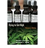 Dying to Get High: Marijuana as Medicine (Paperback) - Common
