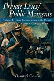 img - for Private Lives/Public Moments: Readings in American History, Volume 2 [Paperback] [2009] 1 Ed. Dominick Cavallo book / textbook / text book