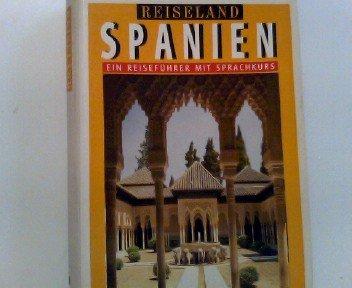 Reiseland Spanien – Ein Reiseführer mit Sprachkurs