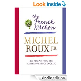 The French Kitchen: 200 Recipes From the Master of French Cooking