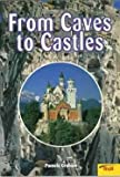 img - for From Caves To Castles (Momentum Literacy Program, Step 4 Level D) book / textbook / text book