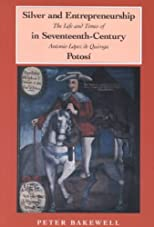 Silver and Entrepreneurship in Seventeenth-Century Potosi
