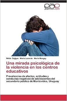 Una mirada psicológica de la violencia en los centros educativos