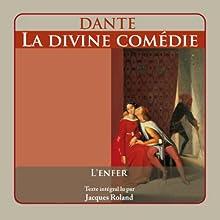 La Divine Comédie: L'Enfer | Livre audio Auteur(s) :  Dante Narrateur(s) : Jacques Roland