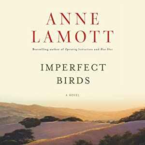 Imperfect Birds | [Anne Lamott]