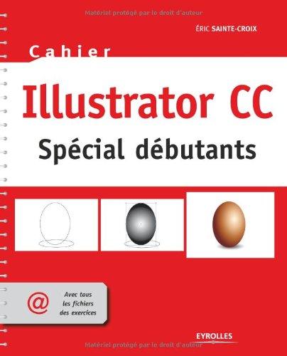 Illustrator CC : Spécial débutants