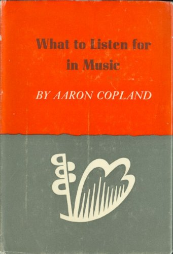 what to listen for in music aaron copland essay Aaron copland was a composer during the turn of the copland composed a series of lectures about what to listen for in music essays related to listening 1.