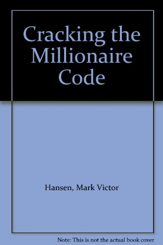 Cracking the Millionaire Code, by Mark Victor Hansen
