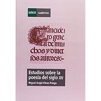 Estudios sobre la poesía del siglo XV (CUADERNOS UNED)