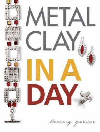 Metal Clay In A Day
