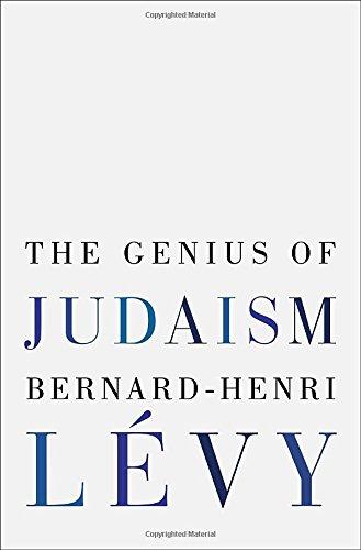 Bernard Henri Levy Judaism Genius