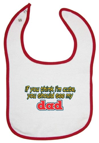 So Relative! Unisex Baby Red Piping Bib Think I'M Cute, You Should See My Dad
