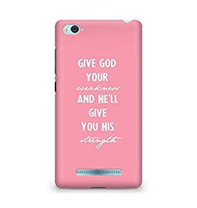 AMEZ give god your weakness and he will give strength Back Cover For Xiaomi Mi4i