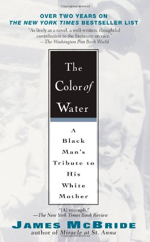 The Color of Water: A Black Man's Tribute to His White...