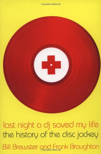 Last Night a DJ Saved My Life: The History of the Disc...