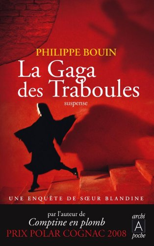 La gaga des traboules - Philippe Bouin