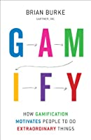 Gamify: How Gamification Motivates People to Do Extraordinary Things (English Edition)