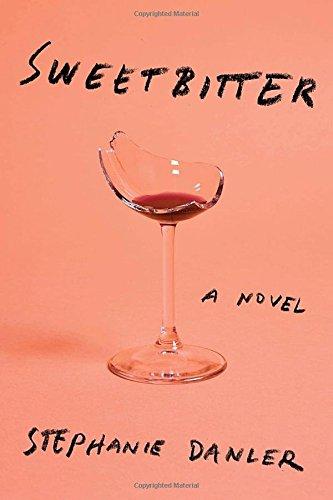 Sweetbitter: A novel - Stephanie Danler