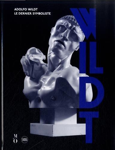 Adolfo Wildt : Le dernier symboliste