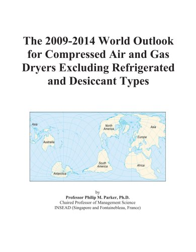 The 2009-2014 World Outlook for Compressed Air and Gas Dryers Excluding Refrigerated and Desiccant Types