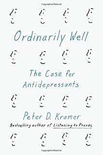 Book Cover: Ordinarily Well: The Case for Antidepressants