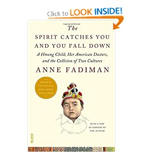The Spirit Catches You and You Fall Down: A Hmong Child, Her American Doctors, and the Collision of Two... by Anne Fadiman