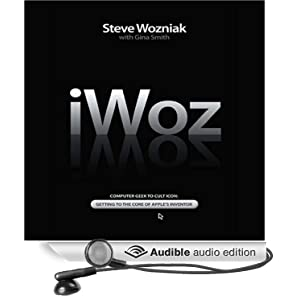 iWoz - How I Invented the Personal Computer and Had Fun Along the Way - Steve Wozniak, Gina Smith