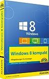 Windows 8 kompakt: Alltagslösungen für Einsteiger: PC, Notebook  und Tablet (Sonstige Bücher M+T)