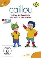 Caillou 30 - Caillou, der Superheld, und weitere Geschichten