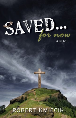 Free Kindle Book : Saved...For Now
