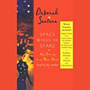 Space Between the Stars: My Journey to an Open Heart | [Deborah Santana]