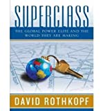 img - for [(Superclass: The Global Power Elite and the World They are Making )] [Author: David J. Rothkopf] [Apr-2008] book / textbook / text book