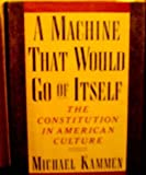 A Machine That Would Go of Itself (0394529057) by Kammen, Michael